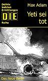 Yeti sei tot (DIE-Reihe 1) (German Edition)