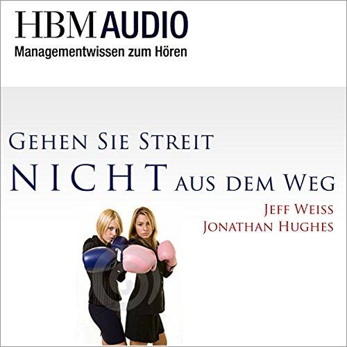 Gehen Sie Streit nicht aus dem Weg! (Managementwissen zum Hören - HBM Audio) Titelbild