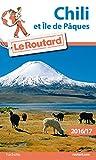 Le Routard - Chili et Île de Pâques 2016/2017