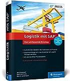 Logistik mit SAP: Umfassender Überblick über alle Logistikfunktionen von SAP SCM und SAP ERP, inkl. Einführung in SAP S/4HANA: Der umfassende ... anschaulichen Praxisbeispielen (SAP PRESS) - Jens Kappauf