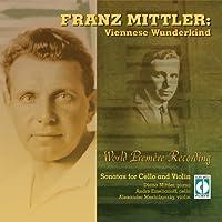 Franz Mittler: Viennese Wunderkind by Diana Mittler