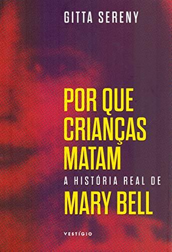 Por que crianças matam – A história de Mary Bell