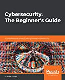 Cybersecurity: The Beginner's Guide: A comprehensive guide...