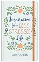 Inspiration for a Less Stressed Life 2021 Planner