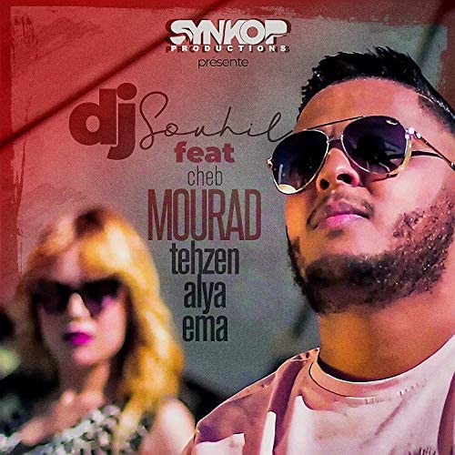 Dj Souhil feat. Cheb Mourad