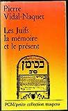 Les Juifs, la mémoire et le présent