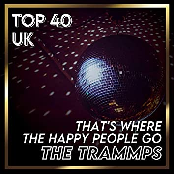 That's Where the Happy People Go (UK Chart Top 40 - No. 35)