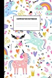 Composition Notebook: College Ruled Blank Lined Journal Paper Notebook - 120 Pages 6'x9' Smooth Matte Cover with Lovable Unicorn School Supplies for Girls - Writing Notes, Drawing and...