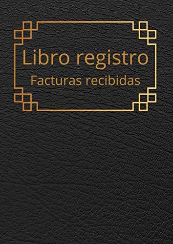 Libro registro facturas recibidas: Libro contable para autónomos y empresas. A4.