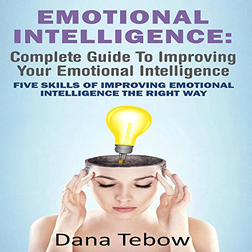 Emotional Intelligence     Complete Guide To Improving Your Emotional Intelligence: Five Skills Of Improving Emotional Intelligence The Right Way              By:                                                                                                                                 Dana Tebow                               Narrated by:                                                                                                                                 Andrew Caldwell                      Length: 31 mins     7 ratings     Overall 2.9