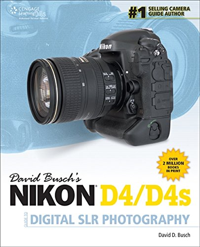 David Busch's Nikon D4 Guide to Digital SLR Photography (David Busch's Digital Photography Guides)