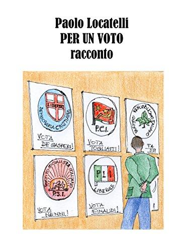Per un voto (Italian Edition) eBook: Paolo Locatelli: Amazon.es: Tienda Kindle