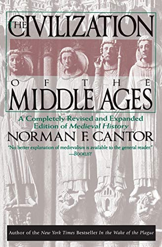The Civilization of the Middle Ages: A Completely Revised and Expanded Edition of Medieval History 1st (first) Edition by Cantor, Norman F. published by Harper Perennial (1994)