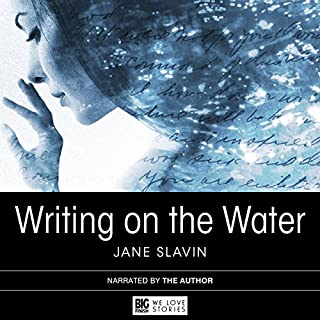 Writing on the Water                   By:                                                                                                                                 Jane Slavin                               Narrated by:                                                                                                                                 Jane Slavin                      Length: 7 hrs and 42 mins     3 ratings     Overall 5.0