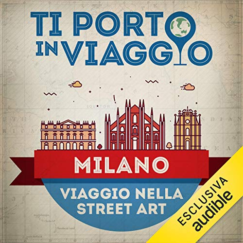Ti porto in viaggio: Milano. Viaggio nella street art copertina