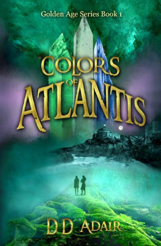 Colors of Atlantis: Historical fantasy set in ancient Atlantis (Golden Age Series Book 1)