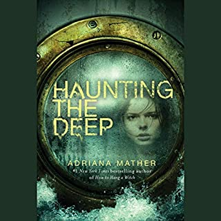 Haunting the Deep                   By:                                                                                                                                 Adriana Mather                               Narrated by:                                                                                                                                 Tara Sands                      Length: 9 hrs and 45 mins     302 ratings     Overall 4.7