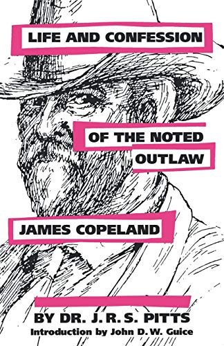 Compare Textbook Prices for Life and Confession of the Noted Outlaw James Copeland 1st. Edition Edition ISBN 9781604731972 by Pitts, J. R. S.,Guice, John D. W.