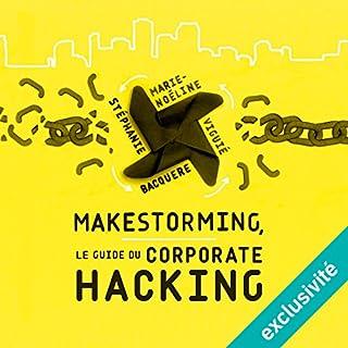 Couverture de Makestorming : Le guide du corporate hacking