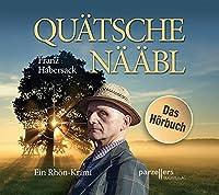 Quaetschenaeaebl, Das Hoerbuch: Ein Rhoen-Krimi