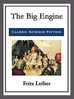 The Big Engine by [Fritz Leiber]