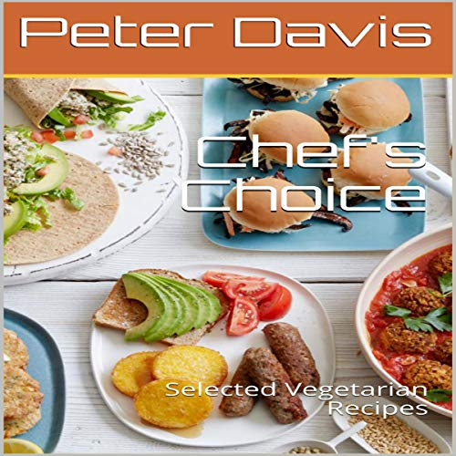 Chef's Choice: Selected Vegetarian Recipes audiobook cover art
