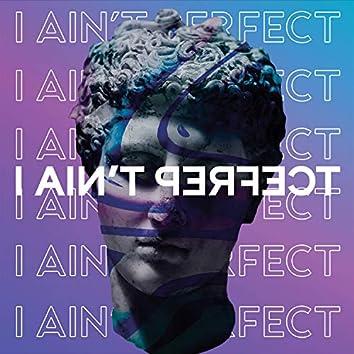 I Ain't Perfect