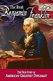 Real Benjamin Franklin: Part I: Benjamin Franklin: Printer, Philosopher, Patriot (a History of His Life)/Part II: Timeless Treasures from Benjamin ... His Writings): 02 (American Classic Series) black and white printers May, 2021