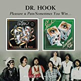 Pleasure & Pain / Sometimes You Win von Dr. Hook