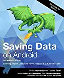 Saving Data on Android (Second Edition): Learn Jetpack DataStore, Room, Firebase & SQLite with Kotlin