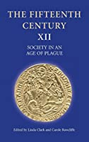 Society in an Age of Plague (The Fifteenth Century)