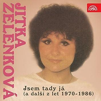 Jsem Tady Já (A Další Z Let 1970-1986)