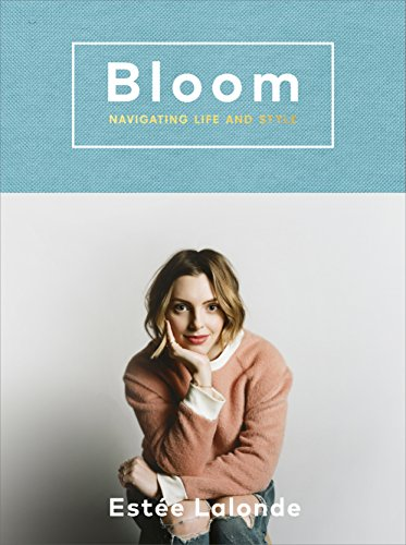 Bloom. Navigating Life And Style [Idioma Inglés]