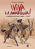 Viva La Anarquía 2: El encuentro entre Majnó y Durruti – 2ª parte (PONENT MON)