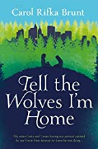 [Tell the Wolves I'm Home] [By: Carol Rifka Brunt] [January, 2013]