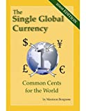 The SIngle Global Currency