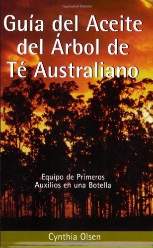 Guia del Aceite del Arbol de Te Australiano: Equipo de Primeros Auxilios...