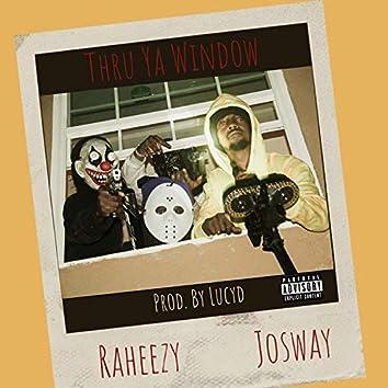 Thru Ya Window (feat. Josway)