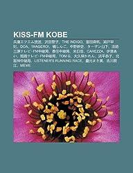 Kiss-FM Kobe: B Ng Kuefuemu Fang Song, Ze Tian Sheng Zi, the Indigo, Fu Tian Ma F N, Lai Hu Z O F I, DOA, !Wagero!, Jushingo, Zh Ng オンデマンド (ペーパーバック) -