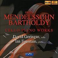 Mendelssohn/Bartholdyy: Cello Piano Works