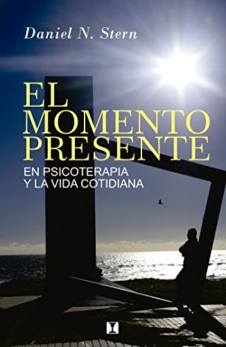 El Momento Presente: En psicoterapia y la vida cotidiana (Spanish Edition)