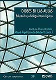 Dioses en las aulas: Educación y diálogo interreligioso: 038 (Critica Y Fundamentos)