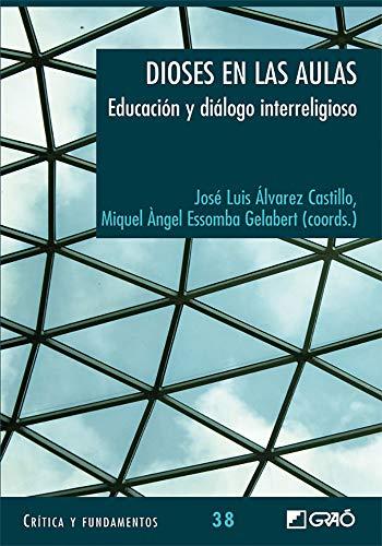 Dioses en las aulas: Educación y diálogo interreligioso (Critica y Fundamentos, Band 38)
