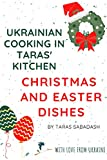Ukrainian Cooking in Taras  Kitchen: Christmas and Easter Dishes