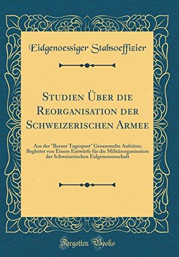Studien Über die Reorganisation der Schweizerischen Armee: Aus der