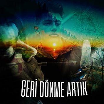 Geri Dönme Artık (feat. Alp)