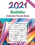 2021 Sudoku Calendar Puzzle Book: Sudoku Puzzles 9x9 For Adults, 365 Puzzles, 5 Levels of Difficulty (Easy to Extreme)