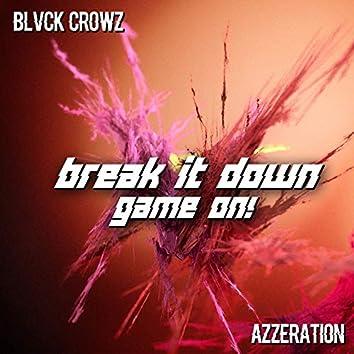 Break It Down / Game On!