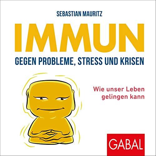Immun gegen Probleme, Stress und Krisen Titelbild