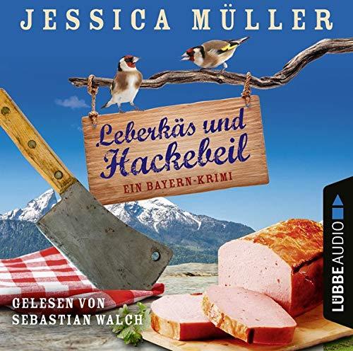 Leberkäs und Hackebeil. Ein Bayern-Krimi Titelbild